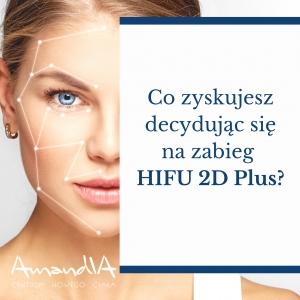 Co zyskujesz decydując się na zabieg HIFU 2D Plus?